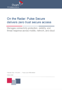 Ovum Report - On the Radar: Pulse Secure delivers Zero Trust access solutions